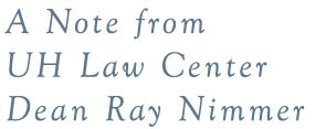 A note for UH Law Center Dean Raymond Nimmer