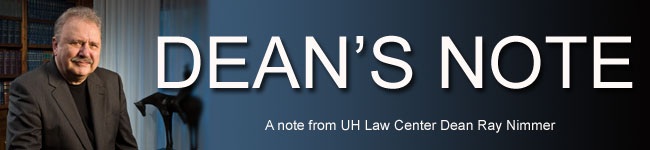 A note from UH Law Center Dean Ray Nimmer