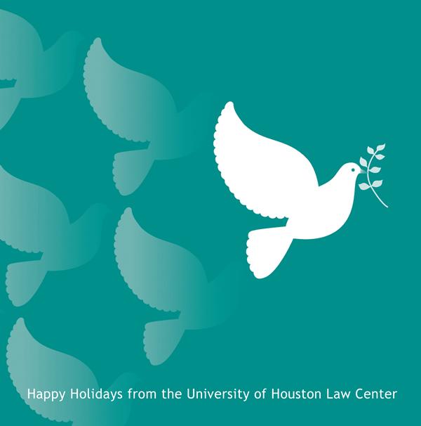 Happy Holidays from teh Uinverisyt of Houston Law Cener